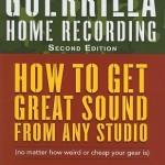 Guerilla Home Recording