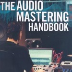 The Mastering Engineers Handbook