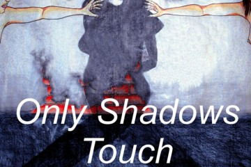 Only-shadows-touchc